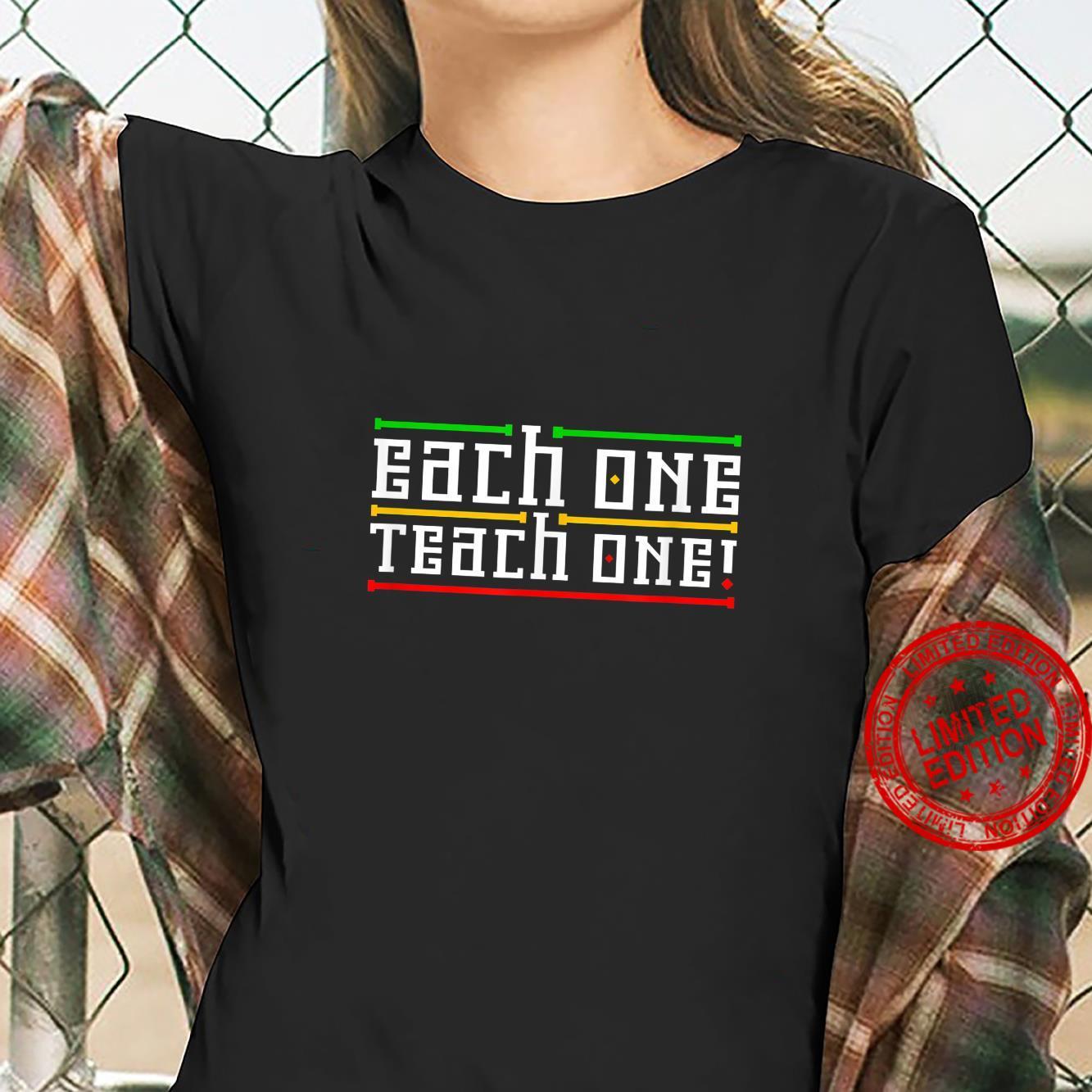 Each One Teach One Shirt ladies tee