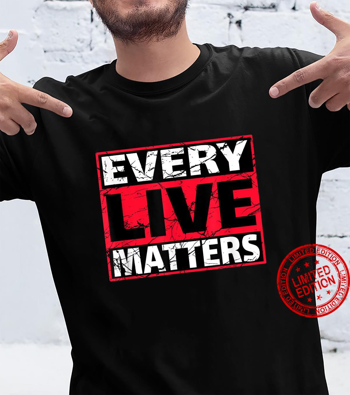 Every Live Matters #BLM Shirt