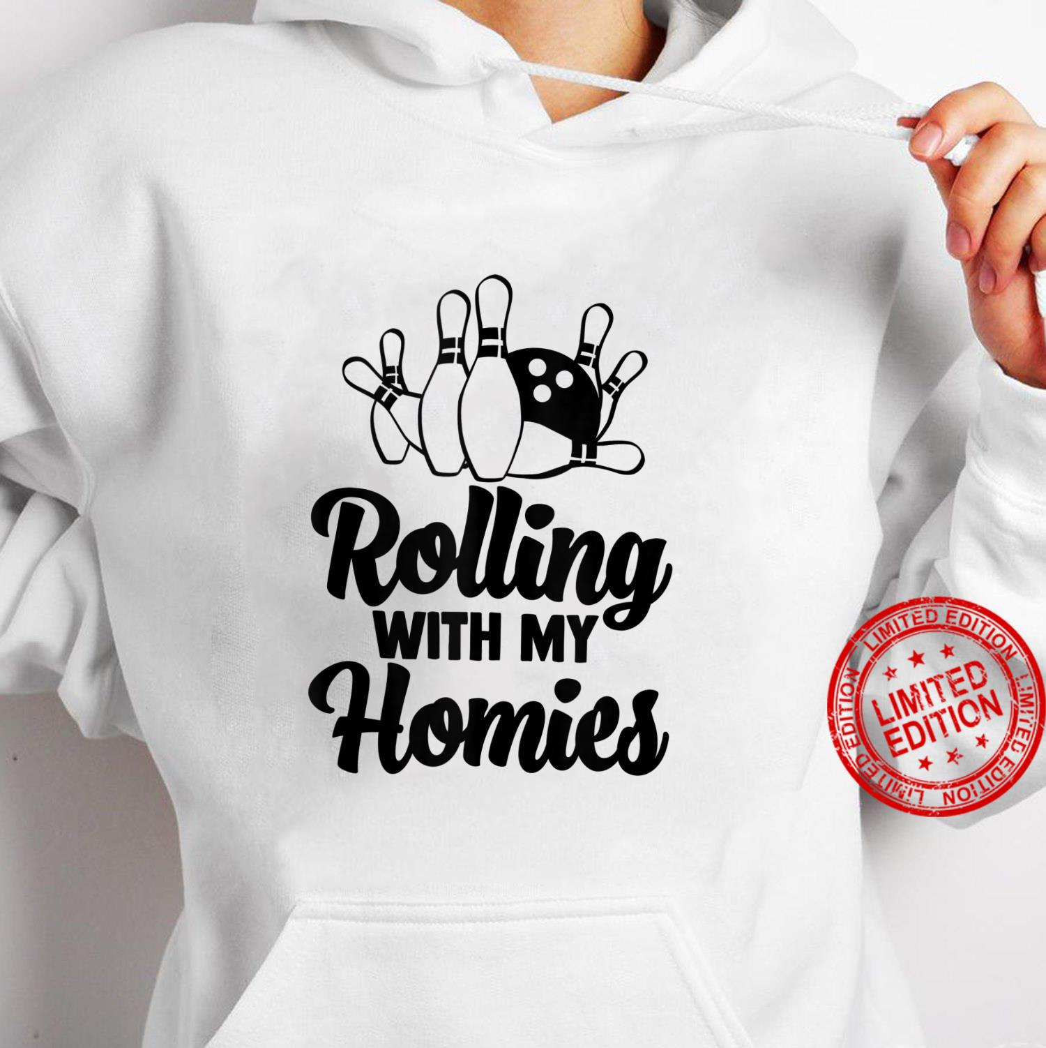 Funny Bowling Shirt Rolling With My Homies Shirt hoodie