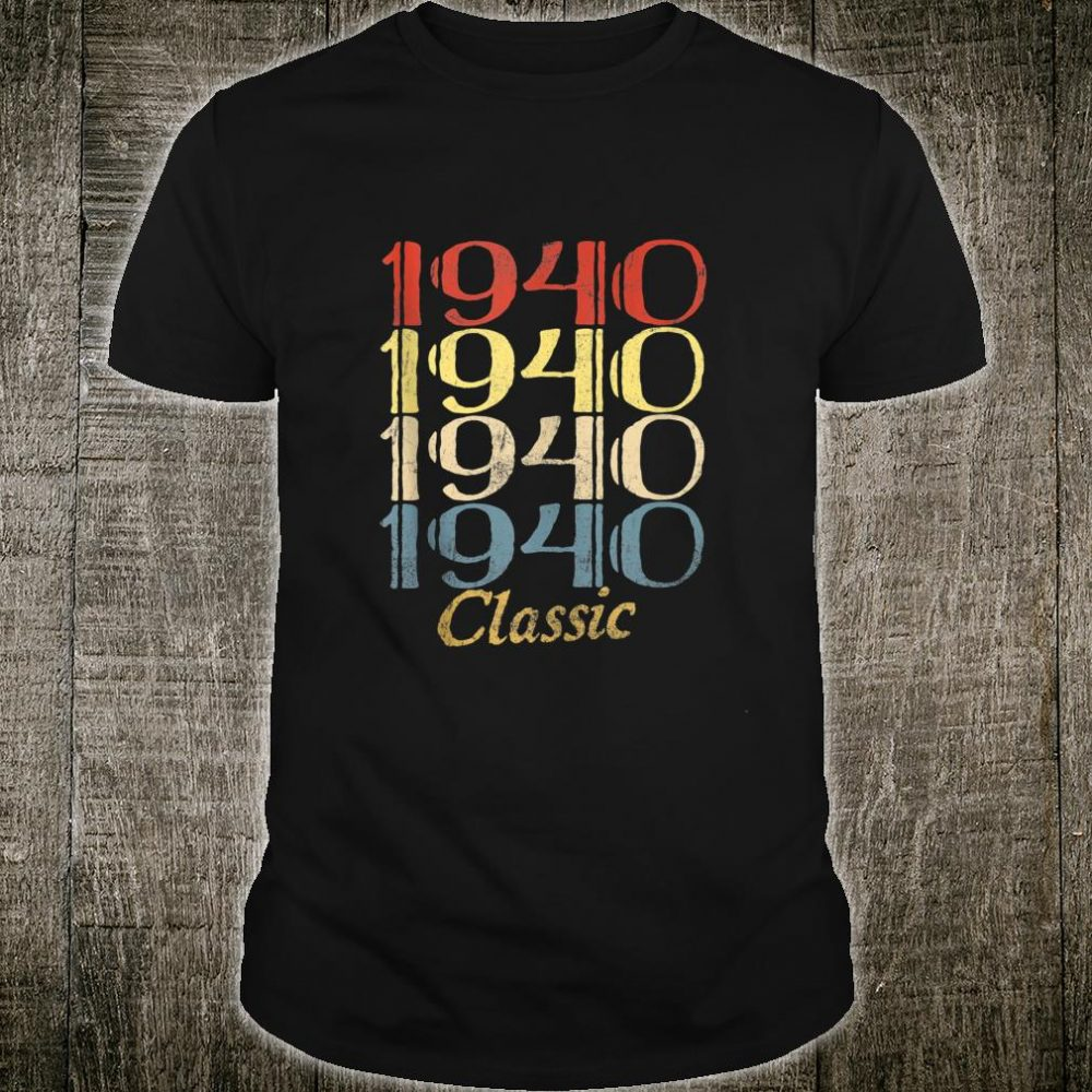 80th Birthday 80 Years Old Retro Vintage 1940 Classic Shirt