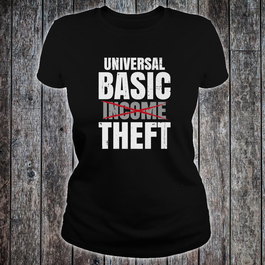 Anti Socialism Libertarian Universal Basic Income - Theft Shirt ladies tee