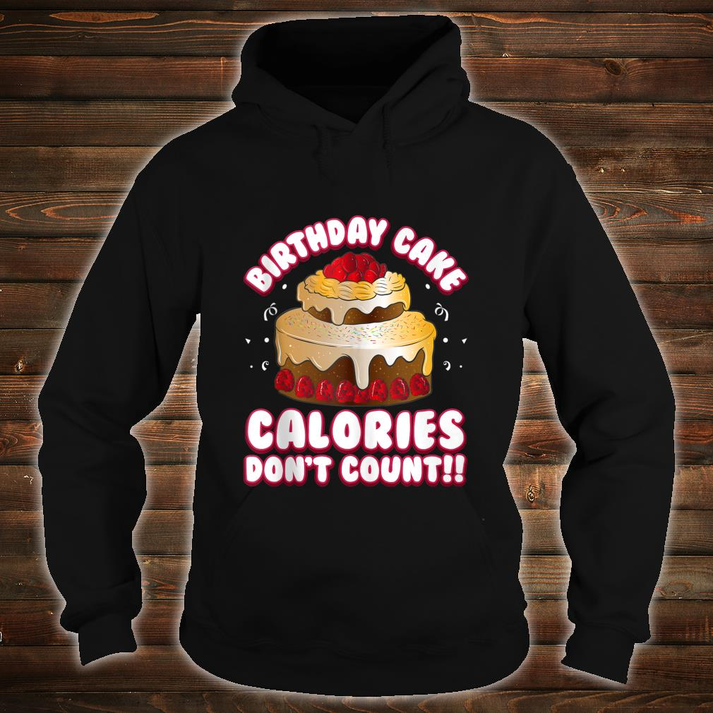 Tremendous Official Birthday Cake Calories Dont Count Birthday Shirt Hoodie Personalised Birthday Cards Paralily Jamesorg