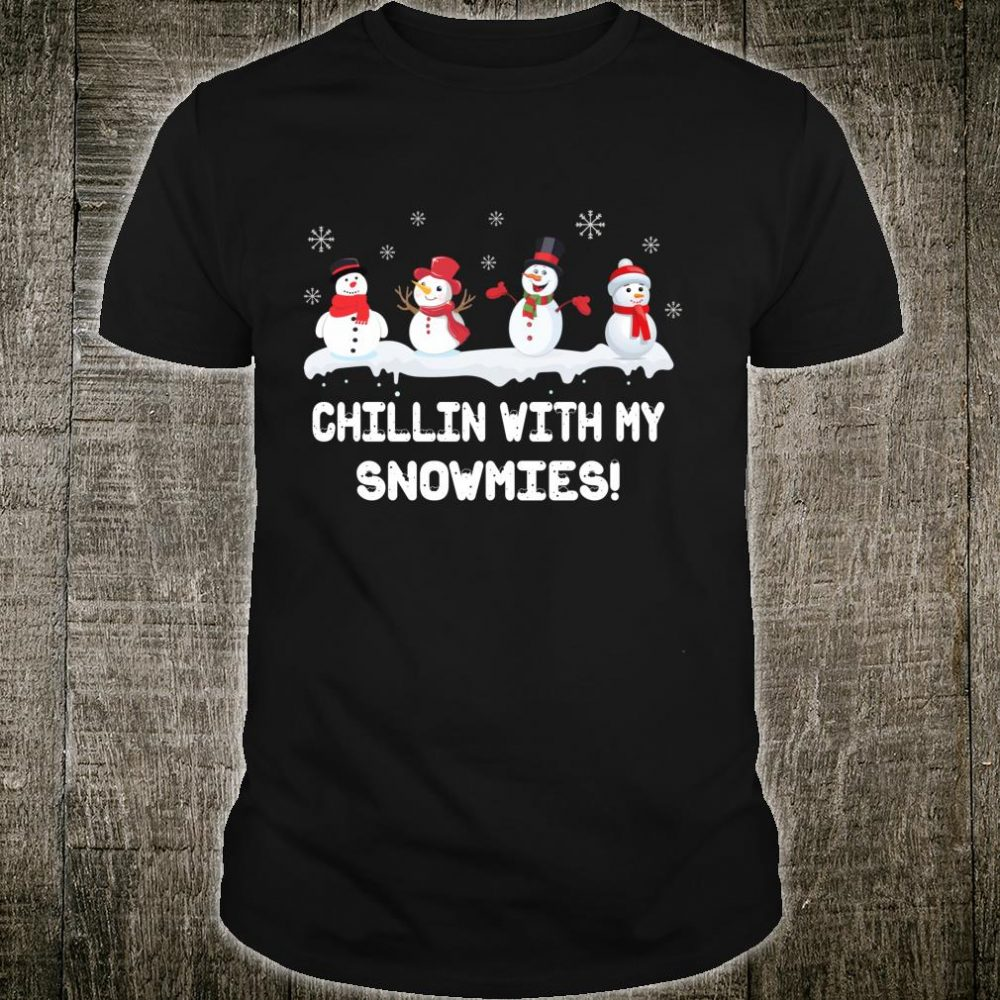Chillin With My Snowmies Ugly Christmas Shirt