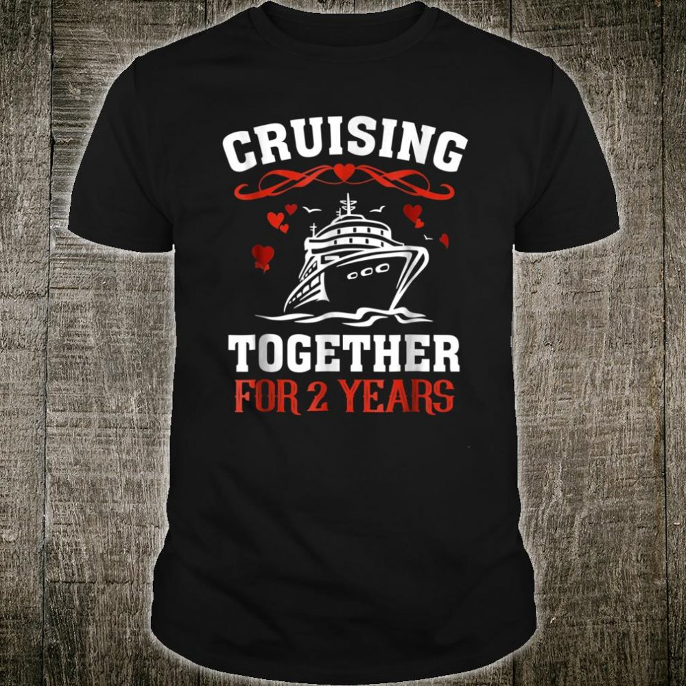 Cruising Together For 2 Years Anniversary Couple Shirt