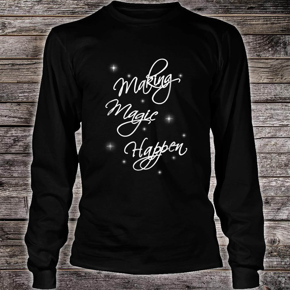 Cute Girly Making Magic Happen Shirt Girls & Shirt long sleeved