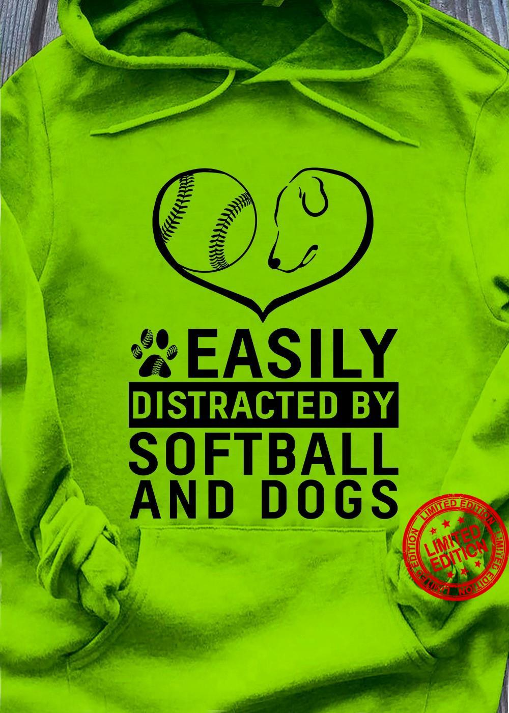 Easily Distracted By Softball And Dogs Shirt