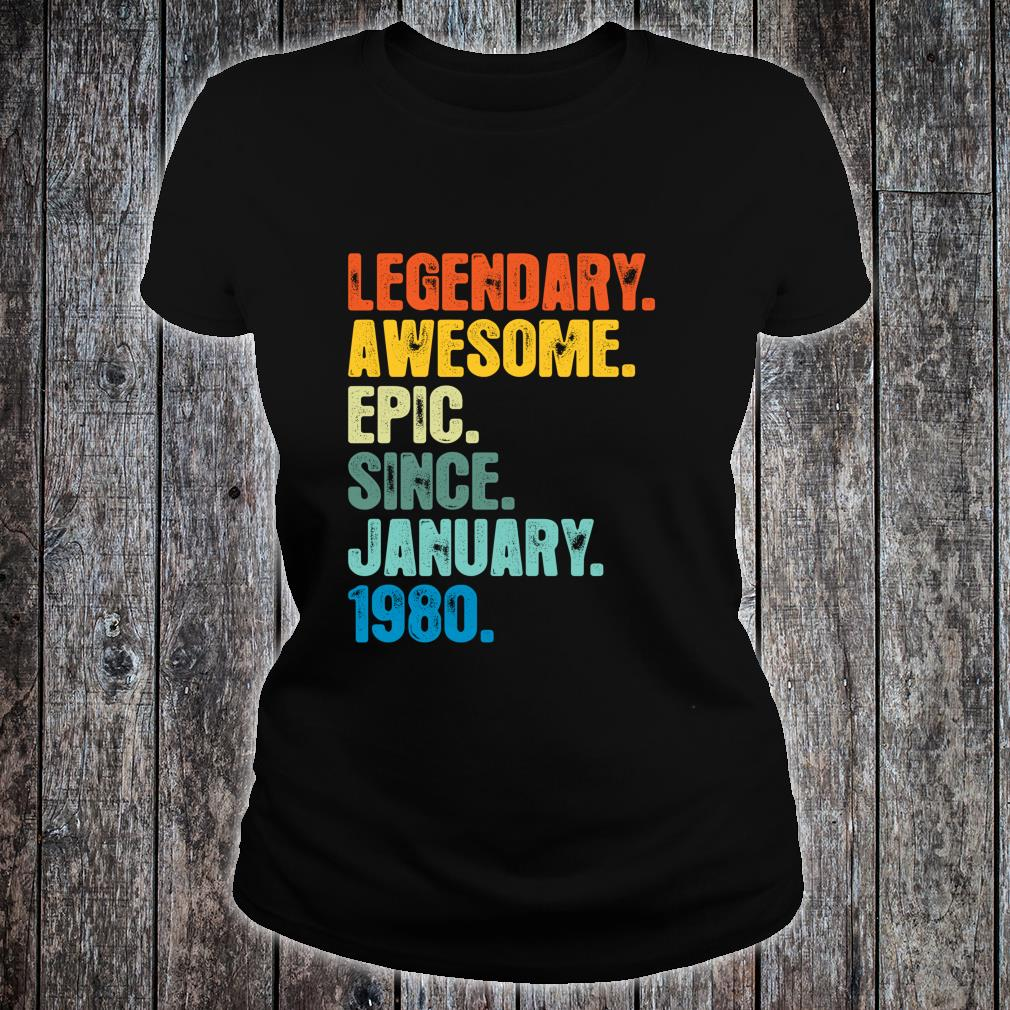 Epic Since January 1980 40th Birthday 40 Yrs Old Shirt ladies tee