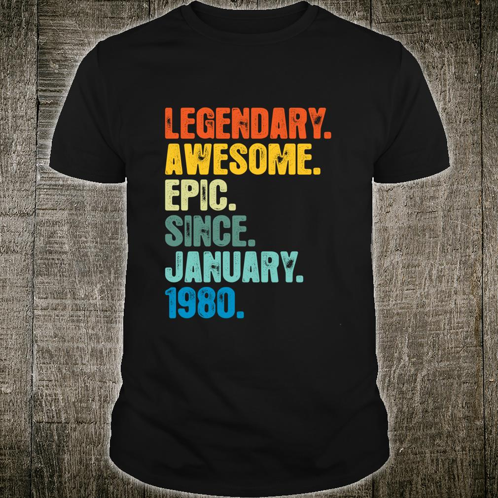 Epic Since January 1980 40th Birthday 40 Yrs Old Shirt