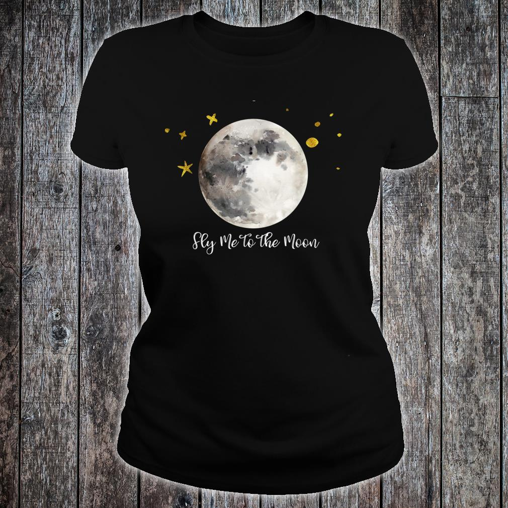 Fly Me to the Moon Quote Shirt for Girls, Boys and Adults Shirt ladies tee