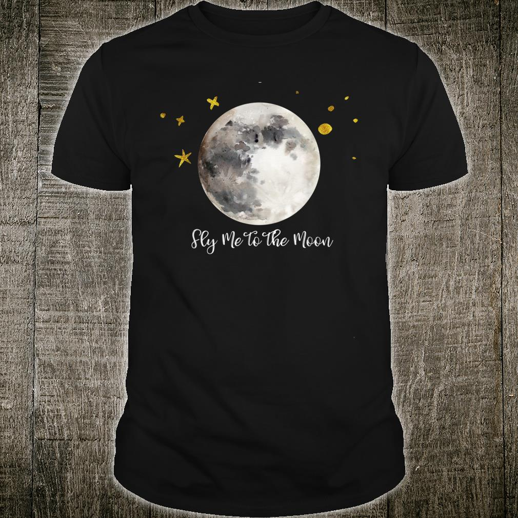 Fly Me to the Moon Quote Shirt for Girls, Boys and Adults Shirt