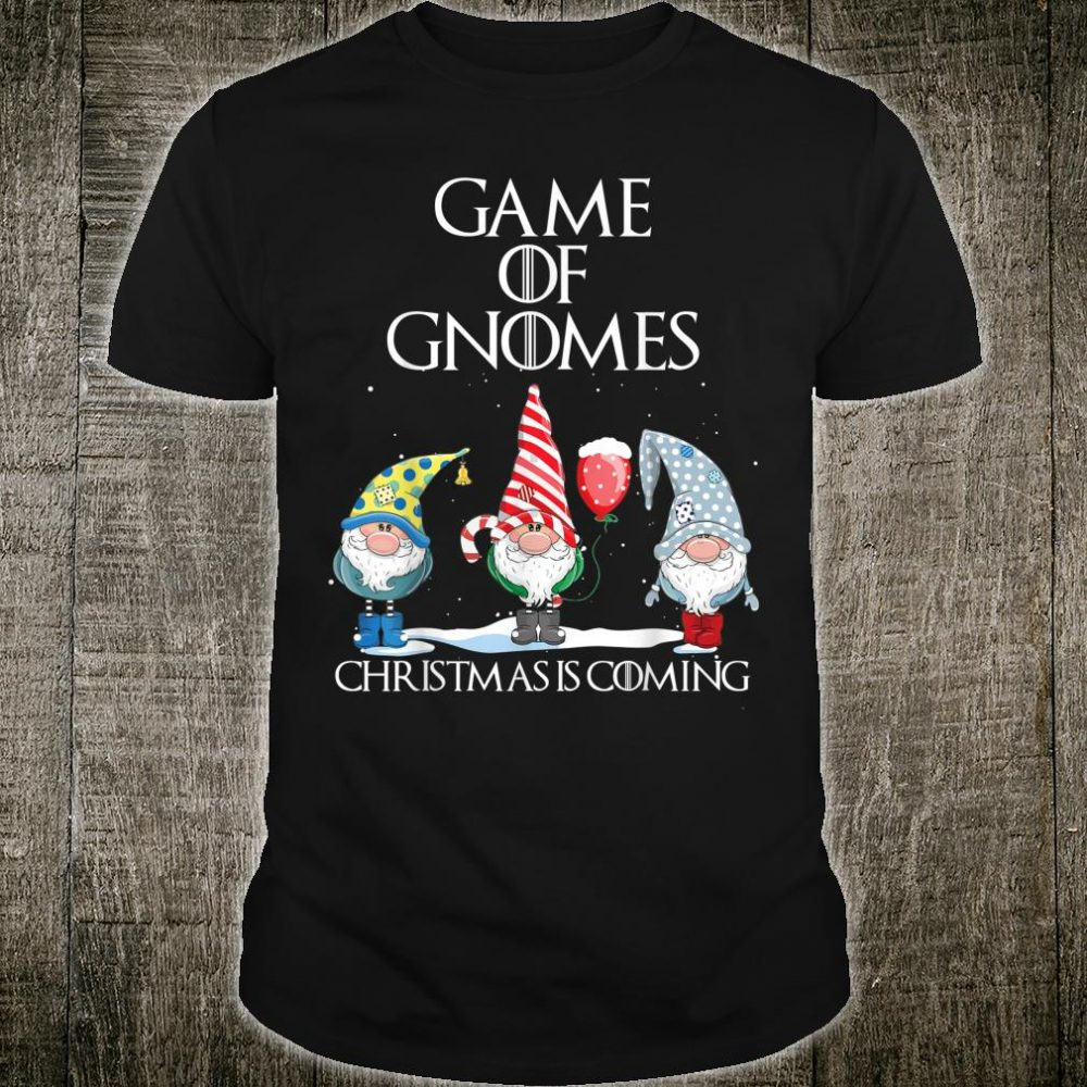 Funny Game Of Gnomes Christmas Is Coming Elf Shirt