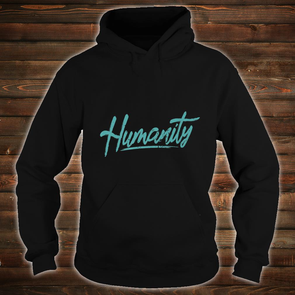 Humanity Refugee Care Rights Awareness Shirt hoodie
