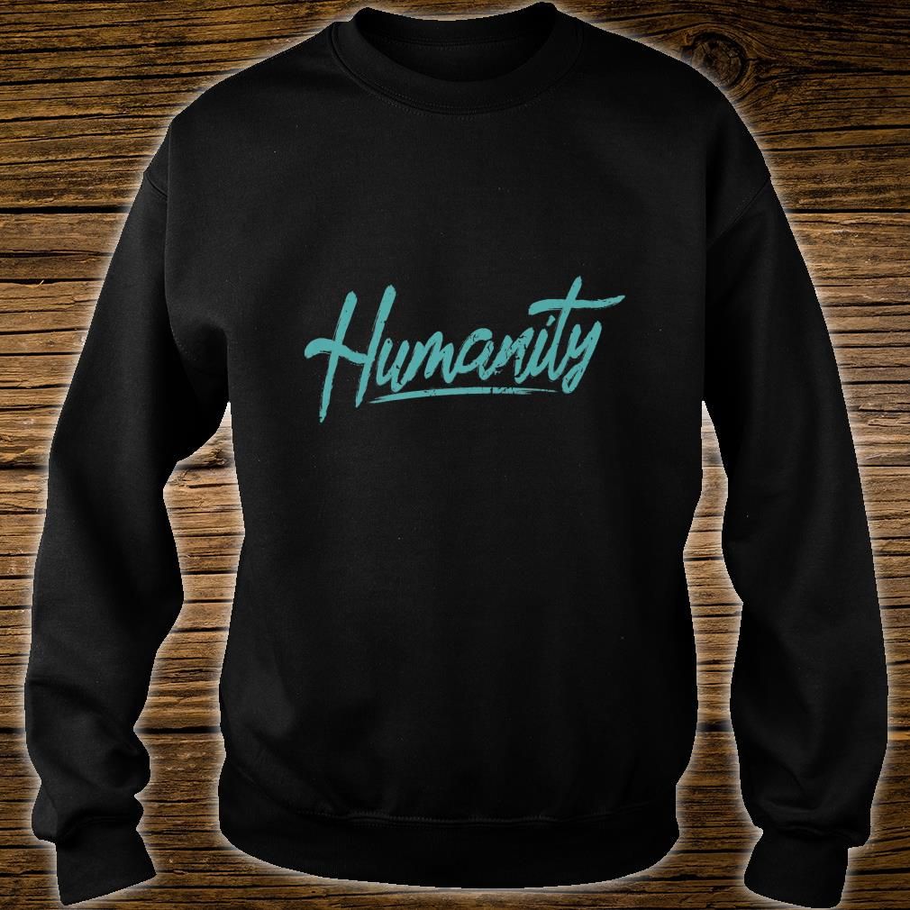 Humanity Refugee Care Rights Awareness Shirt sweater