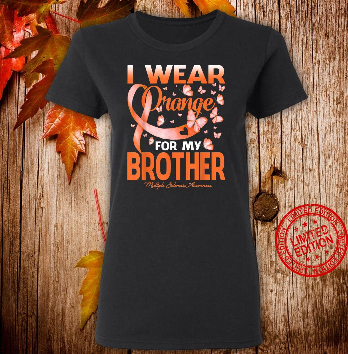 I Wear Orange For My Brother Multiple Sclerosis Awareness Shirt ladies tee