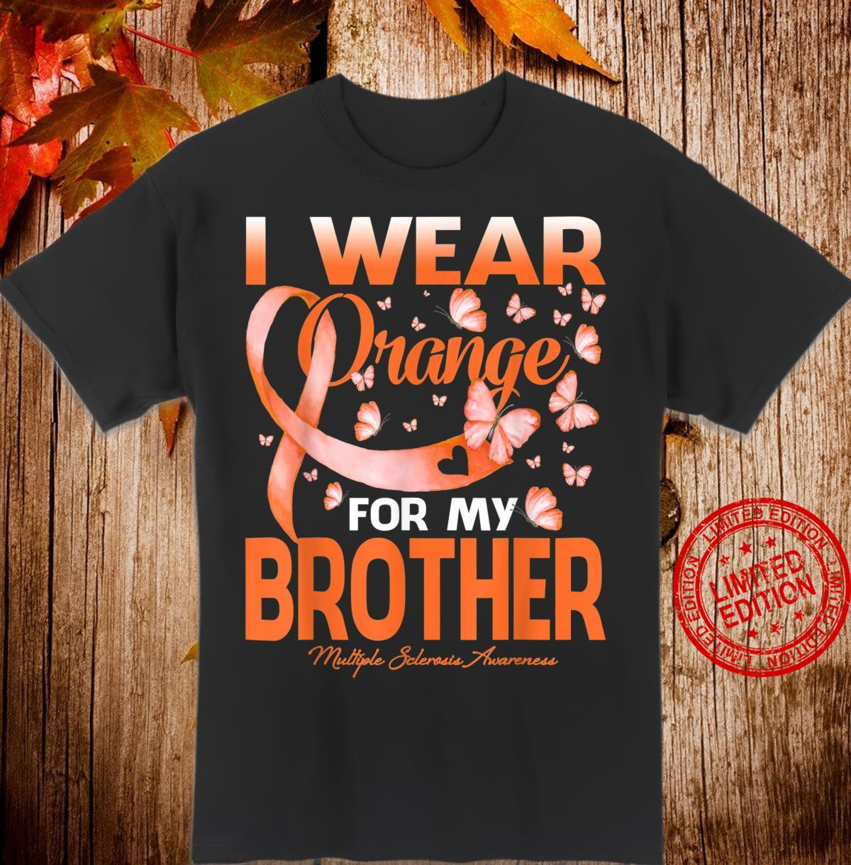 I Wear Orange For My Brother Multiple Sclerosis Awareness Shirt