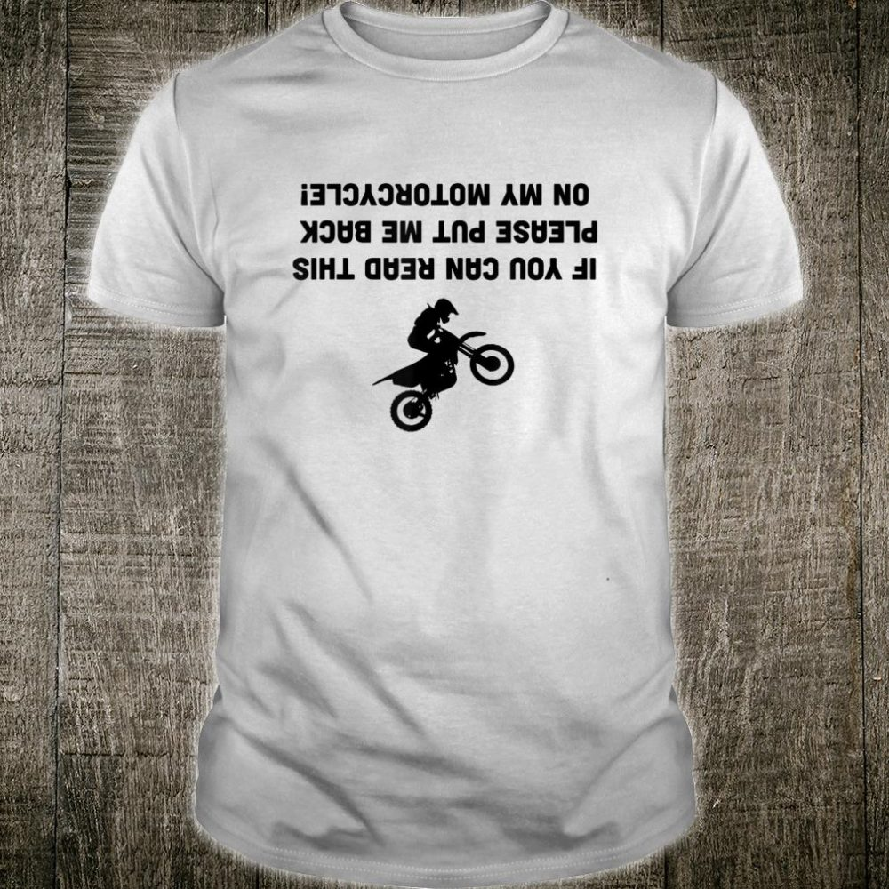 If you can read this please put me back on my motorcycle Shirt