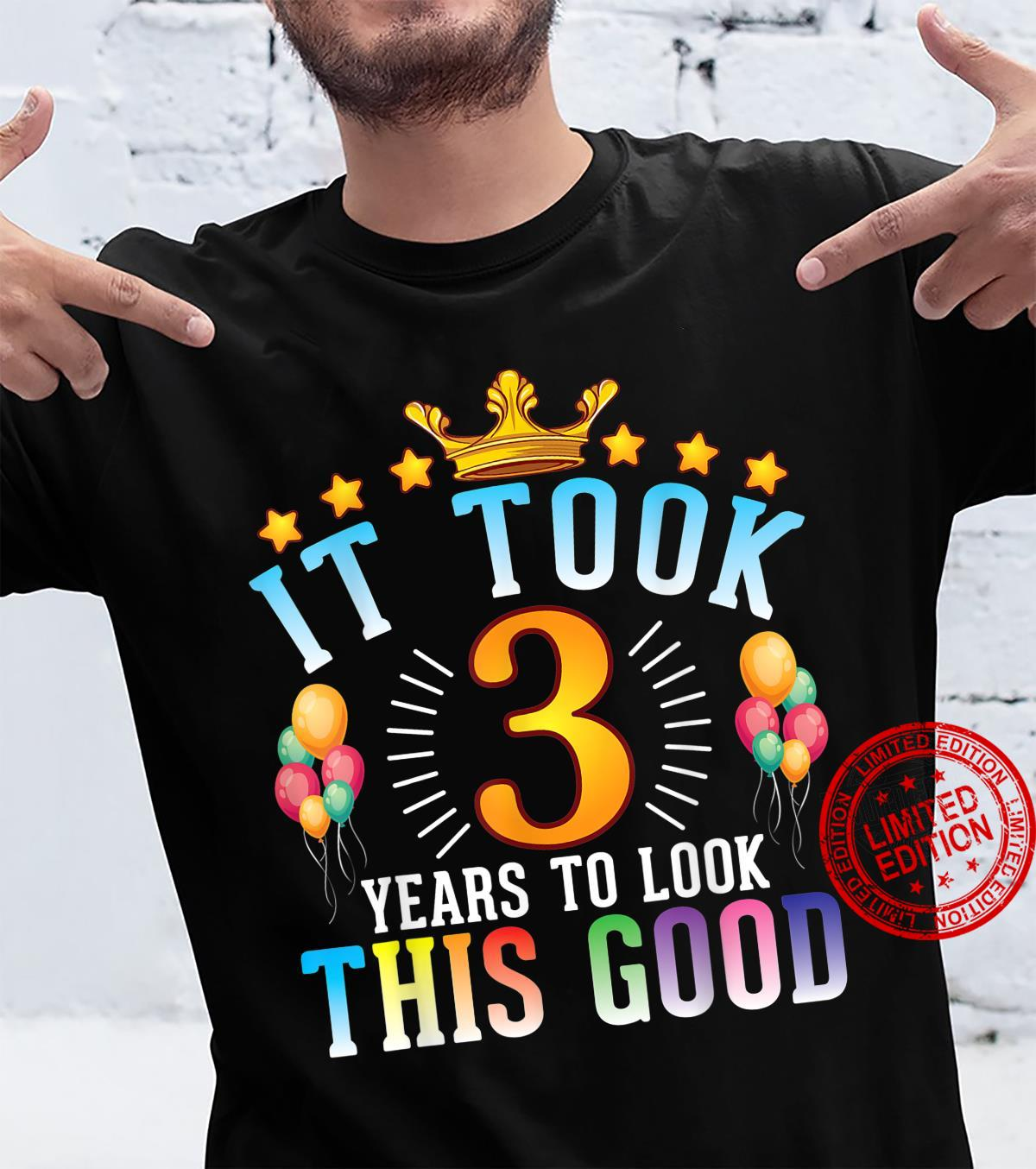 It Took Me 3 Years Old To Look This Good Happy My Birthday Shirt