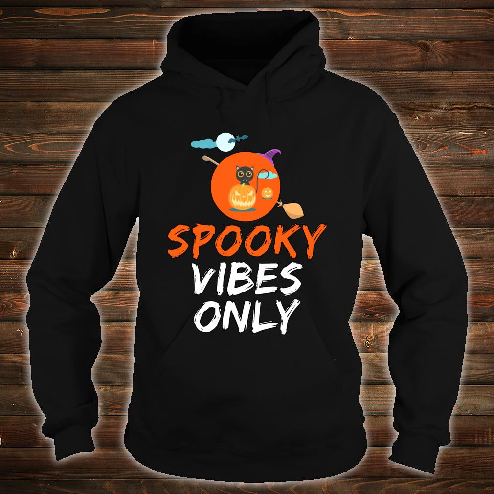 Spooky Vibes Only Funny Halloween Gift Shirt hoodie