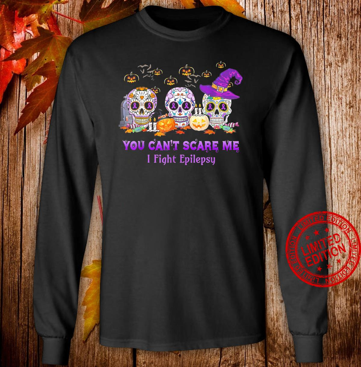 You Can't Scare Me I Fight Epilepsy Skull Halloween Shirt long sleeved
