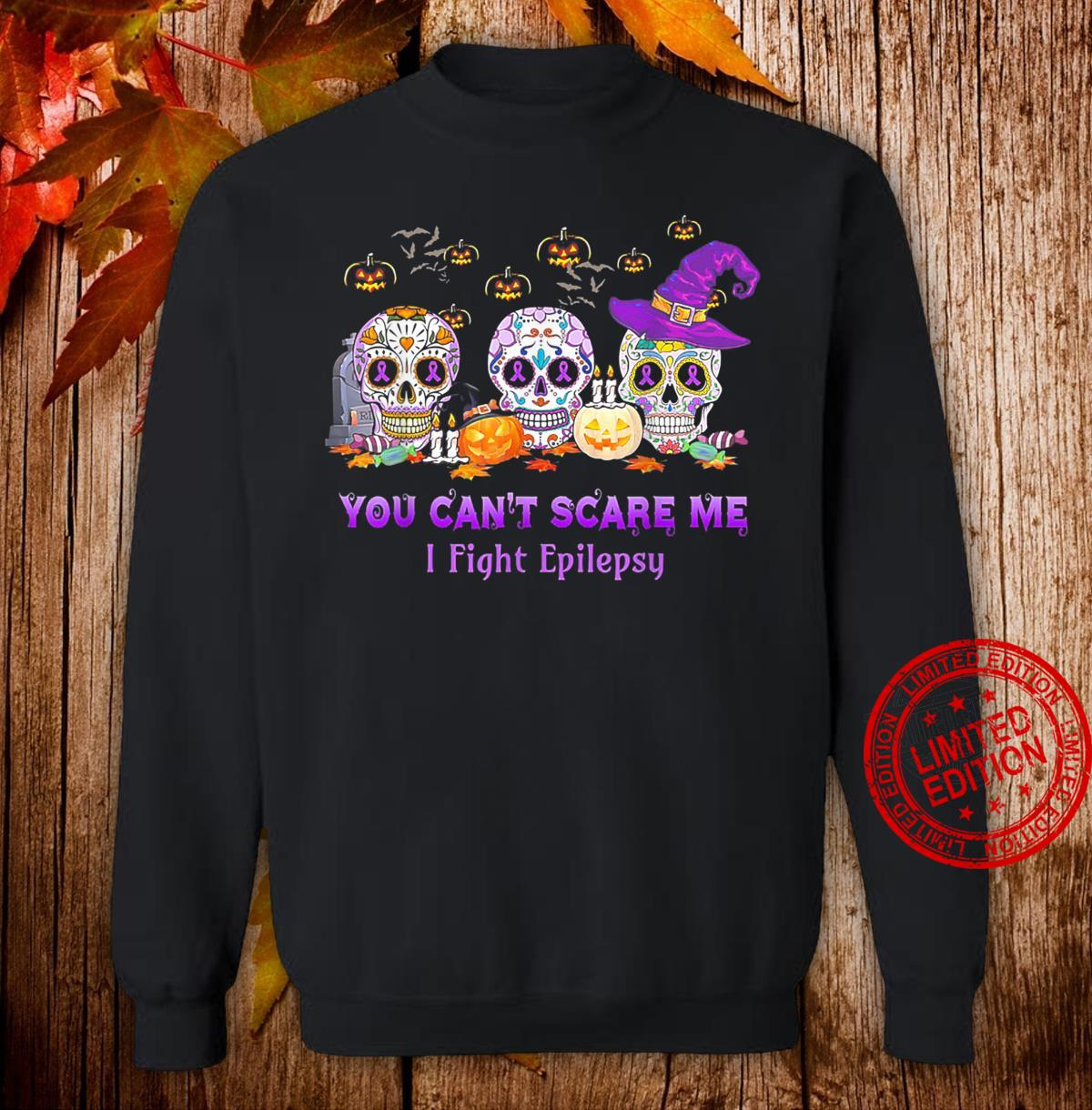 You Can't Scare Me I Fight Epilepsy Skull Halloween Shirt sweater